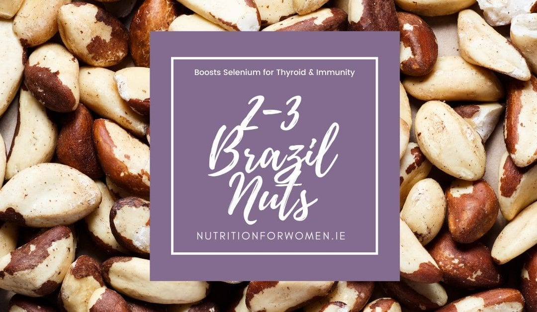 2-3 Brazil Nuts boost selenium for thyroid and immunity