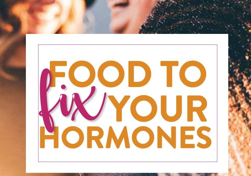 Food to fix your hormones with happy women in the background
